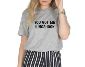 You Got Me Jungshook T-shirt Top Shirt Tee Fashion KPOP Band Fangirl Jungkook