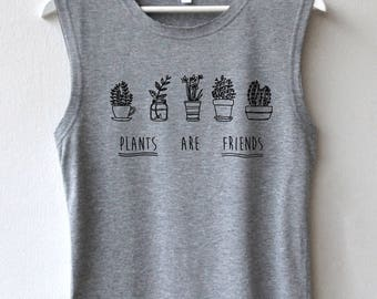 Plants are Friends Shirt Cactus Shirt Vegan Shirt Quality T-Shirts Muscle Tee Tank Top