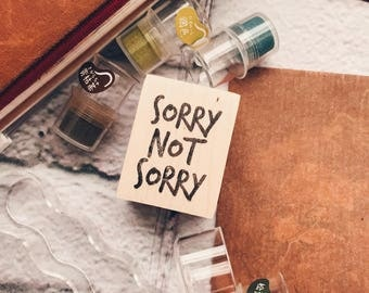 Wood Mounted Rubber Stamp - Sorry Not Sorry