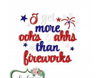 4th of July embroidery design, I get more ohhs and ahhs than fireworks embroidery design, fourth of July baby embroidery design