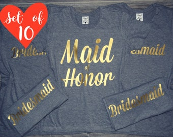 10 Bridesmaids Shirts, 10 Wedding Bridal Party Shirts, Bride. Maid of Honor. Matron of Honor. Bachelorette Party Shirt. 10 Bridal Tee Shirts
