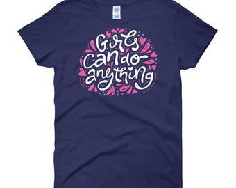 Girls Can Do Anything Women's T-Shirt