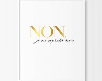 Non, Je Ne Regrette Rien, Gold Foil French Typography Print,  French Quote , Inspirational Art, Minimalist Home Decor - NO, I REGRET NOTHING
