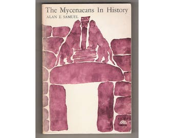 """Vintage soft-cover/paperback Archaeology/ancient history book, """"The Mycenaeans in History"""", by Alan E. Samuel, 158 pgs, Prentice-Hall, 1966."""