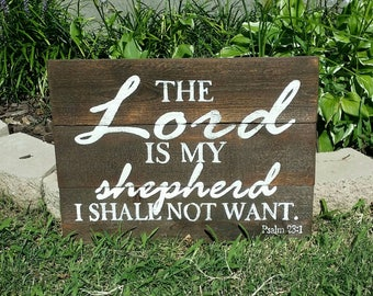 The Lord is My Shepherd I Shall Not Want Rustic Sign, Wood Wall Art, Psalm 23:1, Distressed Decor