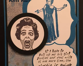 Sarcastic Lady Card Norma Desmond Pull Up Big Girl Panties Gun Sunset Blvd Stampin Up OOAK Mixed Media Handmade