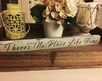 There's no place like home sign | coffee table decor | farmhouse style decor | 16x1.75 | handpainted