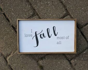 Rustic farmhouse inspired 'I love fall most of all' framed wood sign