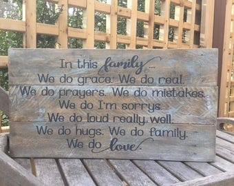 In this family,we do grace,we do real,we do love,pallet wood sign,farmhouse decor,family room decor,inspirational quote,wood sign saying