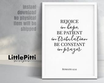 Scripture wall art, bible verse art, Rejoice in hope be patient in tribulation be constant in prayer, printable home decor, Romans 12 12