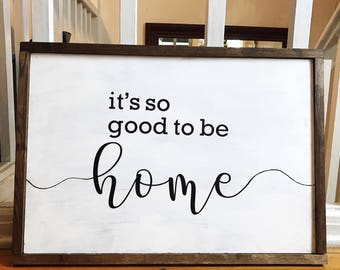It's So Good To Be Home | 22 x 15 | farmhouse decor | home decor | wooden signs | handmade