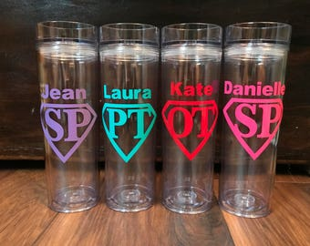 Personalized Super Hero  16oz Skinny Tumbler - {Physical Therapist, Occupational Therapist, Speech Therapist}
