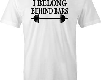 Weight lifters T-Shirt, Barbell print T-Shirt, Funny Gym T-Shirt, Body Builders T-Shirt, Behind Bars Gym Shirt, Weightlifting T-Shirt.