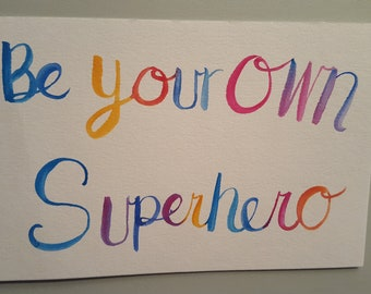 Be your own superhero - Calipraphy