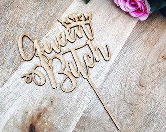 CLEARANCE! 1 ONLY Timber Queen Bitch Cake Topper Birthday Cake Topper Queen Birthday Cake Topper Crown Cake Topper Cake Decorating WTR