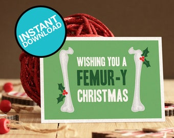 Wishing You A Femur-y Christmas - Funny Medical Printable Christmas Cards - Instant Download - Geeky Nurse Holiday greeting card