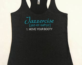 Jazzercise, move your booty funny ladies tank