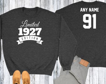 91 Year Old Birthday Sweatshirt Limited Edition 1927 Birthday Sweater 91st Birthday Celebration Sweater Birthday Gift