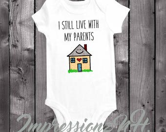 funny onesie - I still live with my parents, funny baby bodysuit