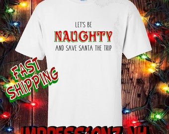 funny christmas tshirt- lets be naughty