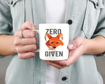 Zero fox given coffee mug, sublimated mug, Christmas gift, birthday gift, funny coffee cup, funny mug