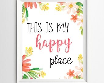 This is my happy place print flower Entrance wall art home decor Guest Room Decor inspirational art Quote wall art Welcome print