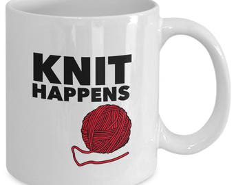 KNIT HAPPENS - Funny Mug for Knitters - Knitting Gift - Ball of Yarn - 11 oz White Coffee Tea Cup