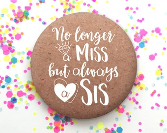 "Hen Party Badge, Hen Night, Bachelorette Badge, Wedding Favour, Kraft Paper, ""No Longer a Miss but Always a Sis"""