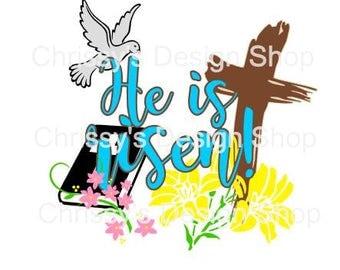 He is risen Easter svg / religious Easter svg / rugged cross svg / dxf / eps / png / easter dove svg / bible svg / easter flowers svg
