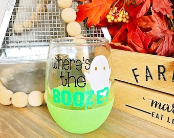 Where's the Booze? Glitter Dipped Stemless Wine Glass//Halloween Glitter Wine Glass//Funny Halloween Wine Glass//Here for the Boos//