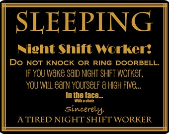 Shhh A Night Shift Worker Is Sleeping Do Not Knock Or Ring