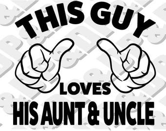 This Guy Loves His Aunt Uncle SVG, DXF - Digital Cut file for Cricut or Silhouette svg, dxf