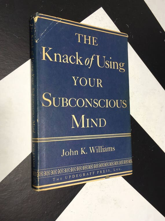 The Knack of Using Your Subconscious Mind by John K. Williams (Hardcover, 1952)