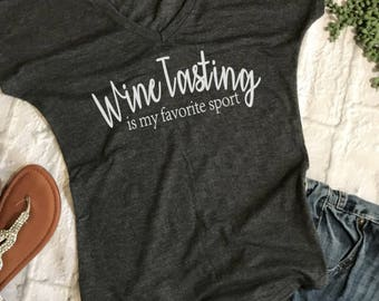 wine tasting is my favorite sport shirt- wine tasting shirt- winery tour shirt- vineyard shirt- wine lover shirt- wine gifts- funny wine