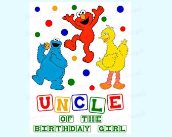 Sesame Street Birthday Iron On Shirt Transfer - Elmo Cookie Monster Big Bird tshirt printable Instant Download Uncle of the Birthday Girl
