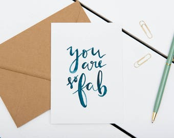 You Are So Fab Card // 1 / 5 / 10 pack // Thank You / Encouragement / Love / Blank Card // A6 Blue Brush Lettering Charity Greetings Card