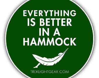 Everything is Better in a Hammock Sticker - Camping, Hammock Life, Hiking
