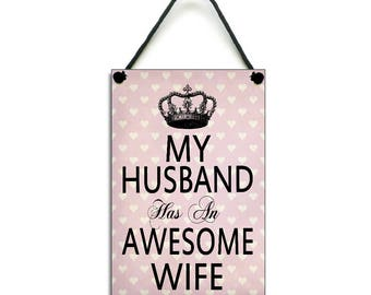 My Husband Has An Awesome Wife Fun Handmade Wooden Home Sign/Plaque 265