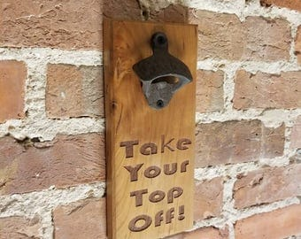 Take Your Top Off Magnetic Bottle Opener