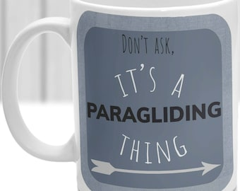 Paragliding thing mug, It's a Paragliding thing, Ideal for any Paraglider