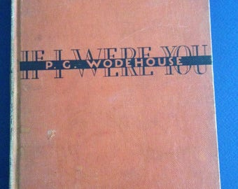 1931 P.G. WODEHOUSE If I Were You VINTAGE hardcover