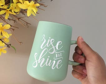 Rise and Shine Mug, Gifts For Her, Quote Mug, Housewarming Gift, Bridal Shower Gift, New Mom Gift