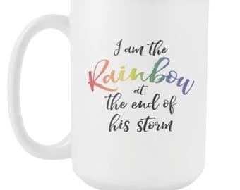 I Am The Rainbow At The End Of His Storm 15oz LGBTQ Pride Mug, Gay Mug, Gay Couple Gift