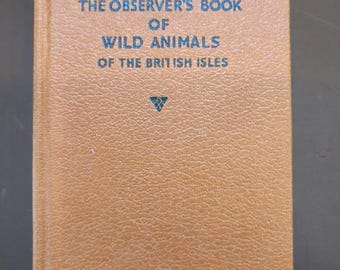 The Observer's Book of Wild Animals of the British Isles, 1958