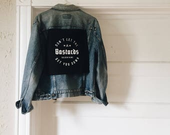 Don't Let the Bastards Get You Down back patch