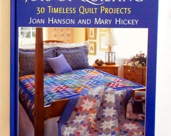 The Simple Joys of Quilting 30 Timeless Quilt Projects Joan Hanson and Mary Hickey (159pgs.)-Hardcover Book-That Patchwork Place (#1385)