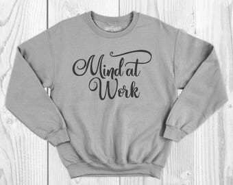 Mind at Work Sweatshirt - Hamilton