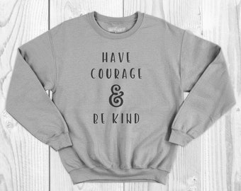 Cinderella Quote Crewneck Sweatshirt