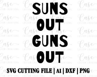Suns Out Guns Out SVG Cutting FIle, Ai, Dxf and Png | Instant Download | Cricut and Silhouette | Summer | Boys | Lake | Beach | Vacay Mode