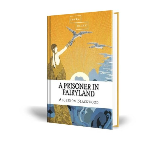 A Prisoner in Fairyland | Algernon Blackwood | Paperback Book